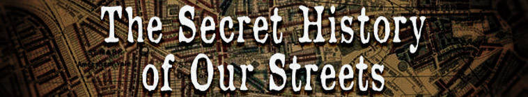 The Secret History Of Our Streets S02E03 720p HDTV x264-BARGE