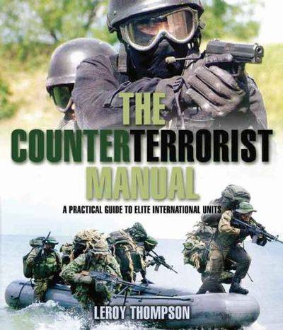 [E-Book] The Counterterrorist Manual: A Practical Guide to Elite International Units