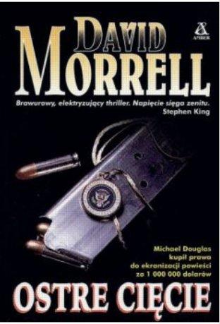 David Morrell - Ostre cięcie