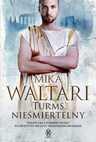Mika Waltari - Turms nieśmiertelny