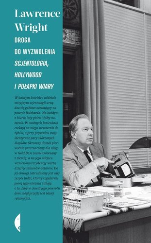 Lawrence Wright - Droga do wyzwolenia. Scjentologia, Hollywood i pułapki wiary