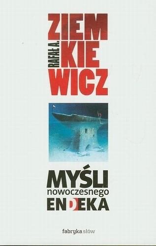 Rafał A. Ziemkiewicz - Myśli nowoczesnego endeka