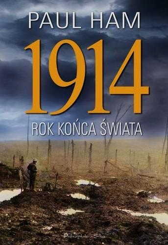 1914 Rok końca świata - Paul Ham