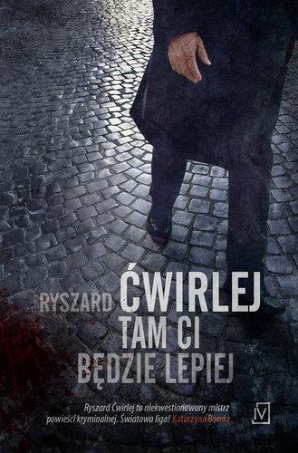 Tam ci będzie lepiej - Ryszard Ćwirlej