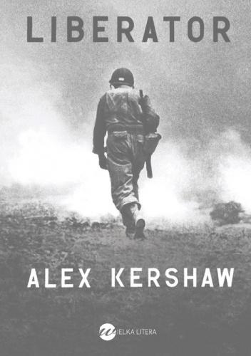 Liberator - Alex Kershaw