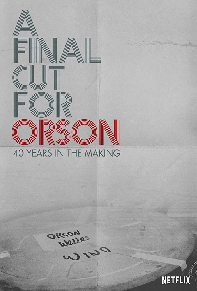 A Final Cut For Orson 40 Years in The Making 2018 720p NF WEB-DL DD5 1 x264-NTG