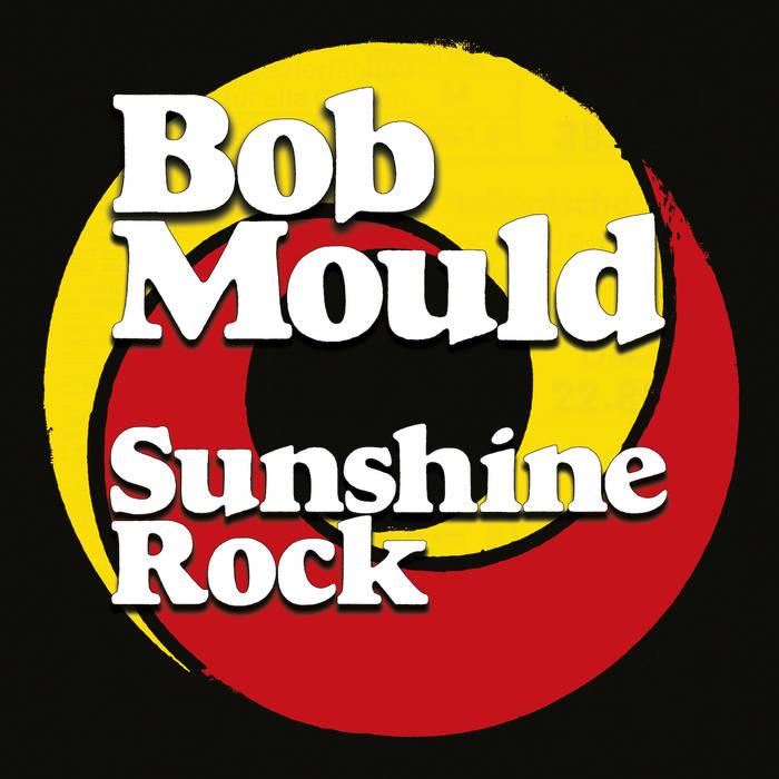 Bob Mould - Sunshine Rock (2019) [16 44 FLAC]