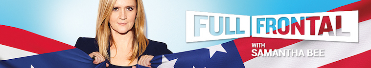 Full Frontal with Samantha Bee S04E09 Not the White House Correspondents Dinner 2 720p WEB-DL AAC2 0 H 264-doosh