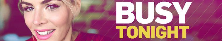Busy Tonight 2019 05 07 Topher Grace 720p WEB x264-TBS