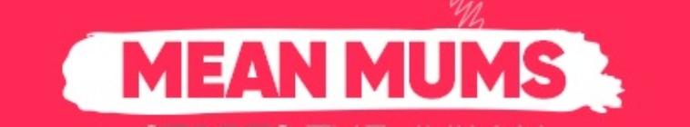 Mean Mums S01E03 720p HDTV x264-FiHTV